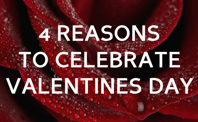4 reasons to celebrate valentines day the reluctant skeptic - Why Valentine Day Is Celebrated